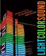 Light Color Sound: Sensory Effects in Contemporary Architecture