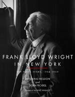 On the cover: Frank Lloyd Wright standing at the window of his Plaza suite